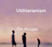 Utilitarianism-Tim-Mulgan
